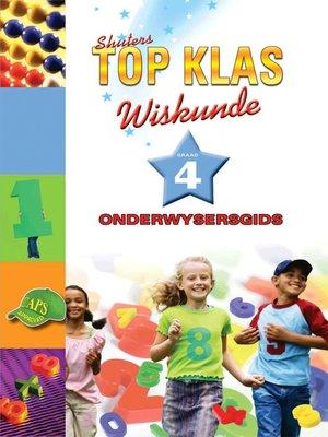 cover image of Top Klas Wiskundgraad 4 Onderwyser