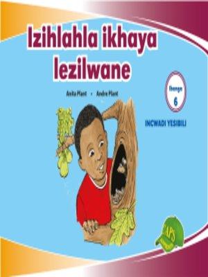 cover image of Imvubelo Grad ed Reader Gr 6 Bk 2 Izihlahla, Ikhaya Lezilwa