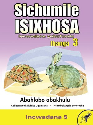 cover image of Sichumile Isixhosa Grade 3 Reader Level 5