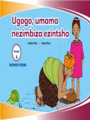 cover image of Imvubelo Grad ed Reader Gr 4 Bk 4 Ugogo, Umama Nezimbiza