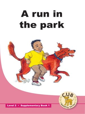 cover image of Cub Supplementary Reader Level 2, Book 1: A Run in the Park