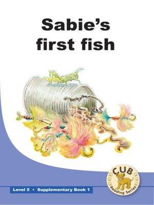 cover image of Cub Supplementary Reader Level 5, Book 1: Sabie's First Fish