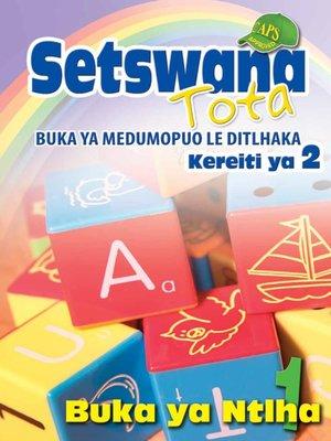 cover image of Setswana Tota Phonic Programme Grade 2 Workbook 1