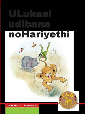 cover image of Cub Reading Scheme (Xhosa) Level 1, Book 4: Ulukasi Udibana N