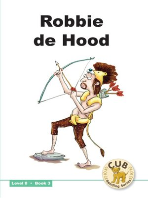 cover image of Cub Reading Scheme Level 8, Book 3: Robbie De Hood