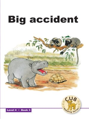 cover image of Cub Reading Scheme Level 4, Book 3: Big Accident