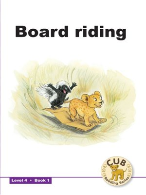 cover image of Cub Reading Scheme Level 4, Book 1: Board Riding
