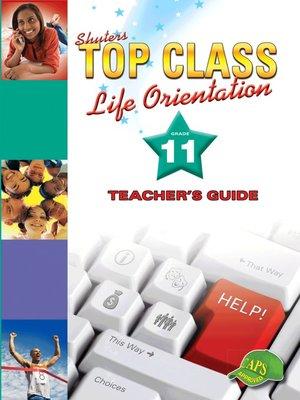 cover image of Top Class Liforientation Grade 11 Teachers Guide