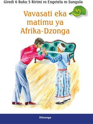 cover image of Xitsonga Graded Reader: Grade 6, Book 5: Vavasati Eka Matimu Ya..