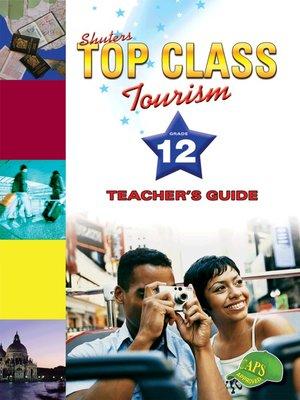 cover image of Top Class Tourism Grade 12 Teacher's Guide