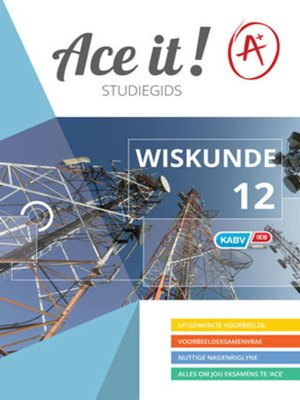 cover image of Ace It! Wiskunde Graad 12