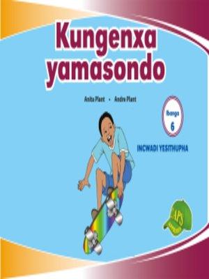 cover image of Imvubelo Grad ed Reader Gr 6 Bk 6 Kungenxa Yamasondo