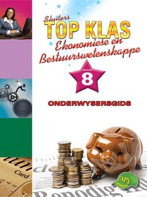 cover image of Top Klas Ebw Graad 8 Onderwysersgids
