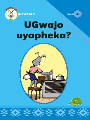 cover image of Ugwajo Graded Readers Grade 2, Book 3: Ugwajo Uyapheka?