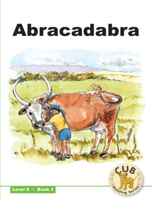 cover image of Cub Reading Scheme Level 9, Book 3: Abracadabra