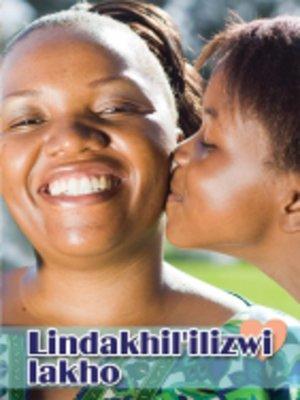 cover image of Isixhosa (Hl) Grad 8 Novel - Lindakhil' Ilizwi Lakho