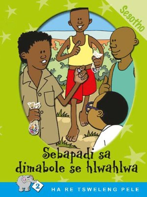 cover image of Ha Re Tsweleng Pele: Level 2 Book 4: Sebapadi Sa ..