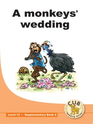 cover image of Cub Supplementary Reader Level 12, Book 2: A Monkey's Wedding