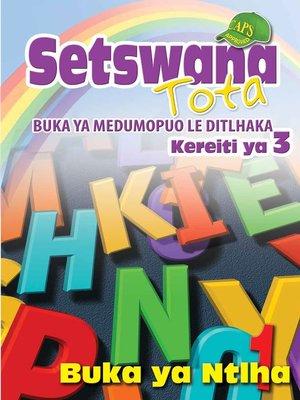 cover image of Setswana Tota Phonic Programme Grade 3 Workbook 1