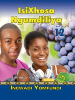 cover image of Isixhosa Ngumdiliya Grad 12 Learner's Book
