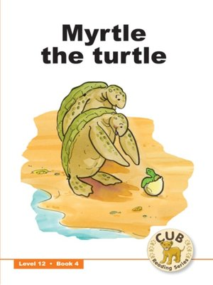 cover image of Cub Reading Scheme Level 12, Book 4: Myrtle the Turtle
