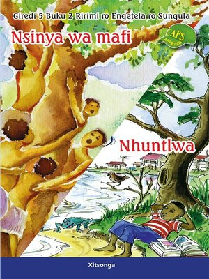 cover image of Xitsonga Graded Reader: Grade 5, Book 2: Nzinya Wa Mafi/...