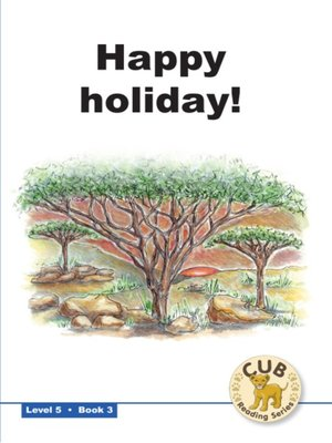cover image of Cub Reading Scheme Level 5, Book 3: Happy Holiday