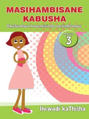 cover image of Masihambisankabusha Phonics Grad 3 Teacher's Guid