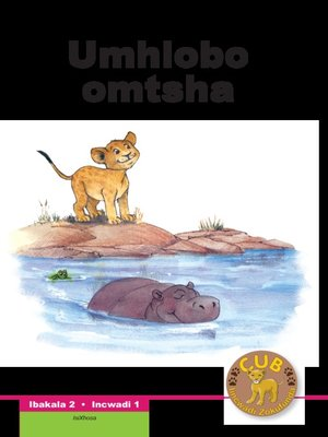 cover image of Cub Reading Scheme (Xhosa) Level 2, Book 1: Umhlobo Omtsha