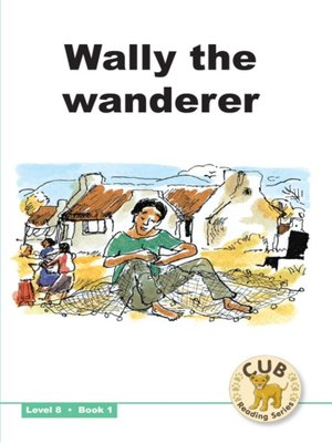 cover image of Cub Reading Scheme Level 8, Book 1: Wally the Wanderer