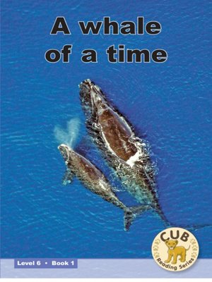 cover image of Cub Reading Scheme Level 6, Book 1: Whale of a Time