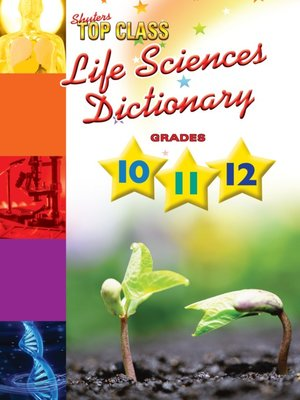 cover image of Top Class Life Sciences Dictionary Grades 10-12