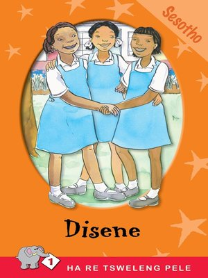 cover image of Ha Re Tsweleng Pele: Level 1 Book 1: Disene