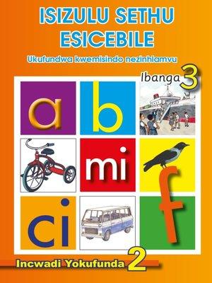 cover image of Isizulu Sethu (Phonic Programme) Grade 3 Reader Level 2