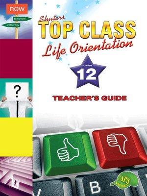 cover image of Top Class Liforientation Grade 12 Teacher's Guide