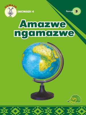 cover image of Ugwajo Graded Readers Grade 3, Book 4: Amazwe Ngamazwe