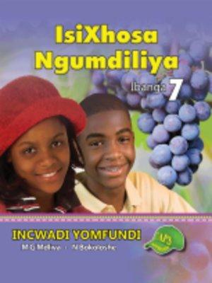 cover image of Isixhosa Ngumdiliya Grad 7 Learner's Book
