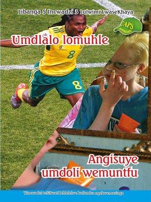cover image of Siswati Graded Reader:Gr5, Book 3 Umdlalo Lomuhle/ ...