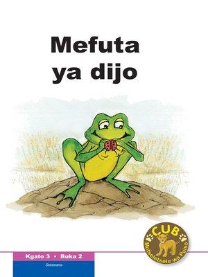 cover image of Cub Reading Scheme (Setswana) Level 3, Book 2: Mefuta Ya Dijo