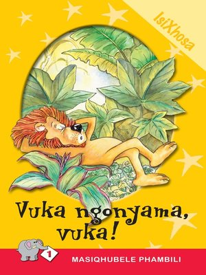 cover image of Masiqhubele Phambili Level 1 Book 3: Vuka Ngonyama .