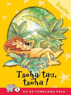 cover image of Ha Re Tsweleng Pele: Level 1 Book 4: Tsoha Tau, Tso
