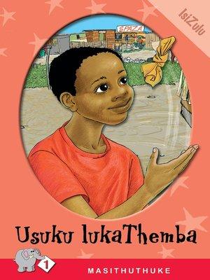 cover image of Masithuthuke Level 1 Book 7: Usuku Luka Themba