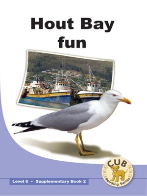 cover image of Cub Supplementary Reader Level 6, Book 2: Hout Bay Fun