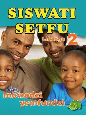 cover image of Siswati Setfu Grade 2 Learner