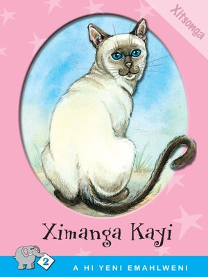 cover image of A Hi Yeni Emahlweni: Level 2 Book 4: Ximanga Kayi