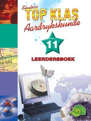 cover image of Top Klas Aardrykskundgraad 11 Leerdersboek