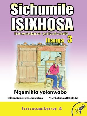 cover image of Sichumile Isixhosa Grade 3 Reader Level 4