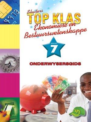 cover image of Top Klas Ebw Graad 7 Onderwysersgids