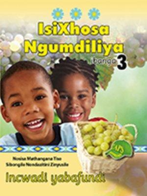 cover image of Isixhosa Ngumdiliya Grad 3 Learner