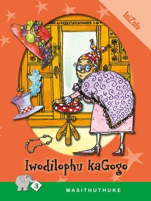 cover image of Masithuthuke Level 3 Book 8: Iwodilobhu Kagogo
